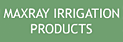 Maxray Irrigation Products